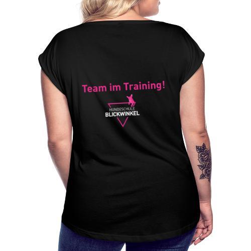 IM TRAINING - Frauen T-Shirt mit gerollten Ärmeln