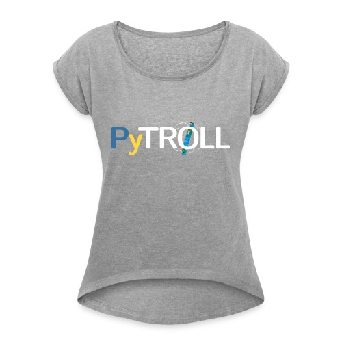 pytröll - Women's T-Shirt with rolled up sleeves