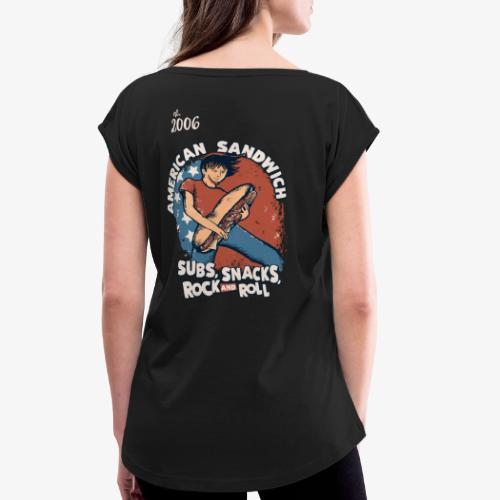 American Sandwich Rocker special - Frauen T-Shirt mit gerollten Ärmeln