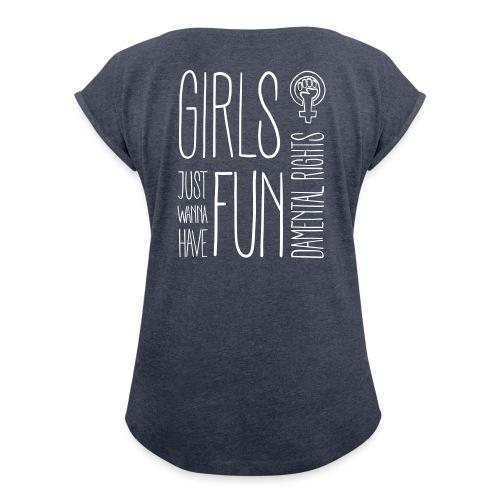 Girls just wanna have fundamental rights - Frauen T-Shirt mit gerollten Ärmeln
