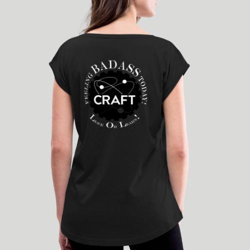 Feeling BADASS Today! - Dame T-shirt med rulleærmer
