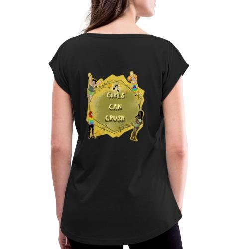 Girls Can Crush - Frauen T-Shirt mit gerollten Ärmeln
