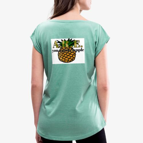 Are you a pineapple - Women's T-Shirt with rolled up sleeves