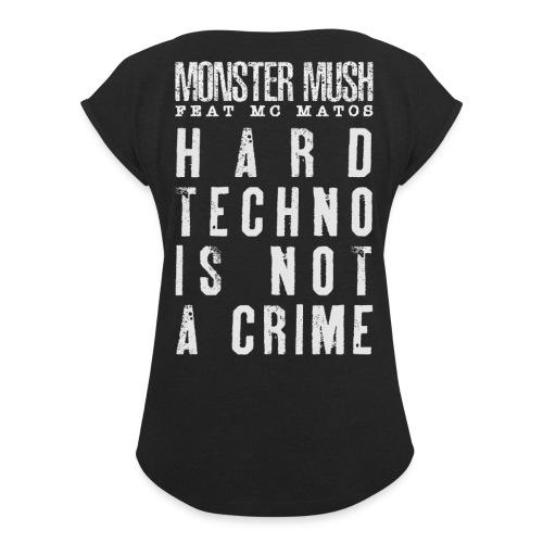 Hardtechno is not a crime - Collection June 2020 - T-shirt à manches retroussées Femme