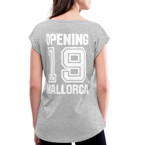 MALLORCA OPENING 2019 Hemd - Malle Tshirt - Vrouwen T-shirt met opgerolde mouwen