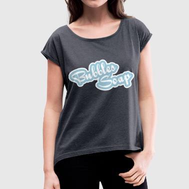sæbebobler - Dame T-shirt med rulleærmer