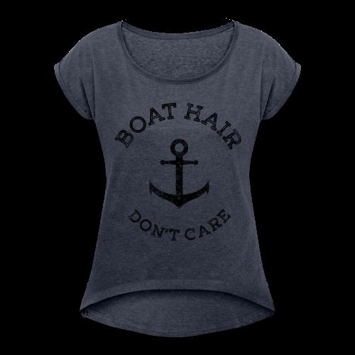 Boat Hair Dont Care - Anker - Frauen T-Shirt mit gerollten Ärmeln