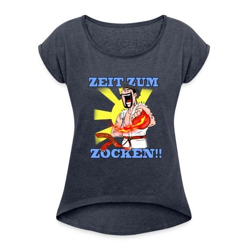 Zeit zum Zocken!! - Frauen T-Shirt mit gerollten Ärmeln