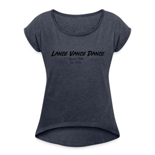 Lance Vance Dance - Frauen T-Shirt mit gerollten Ärmeln