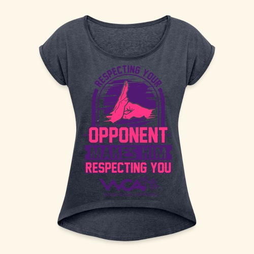 Respecting your opponent - Women's T-Shirt with rolled up sleeves