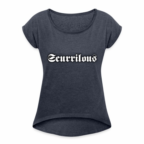 Scurrilous Season 2 - Women's T-Shirt with rolled up sleeves