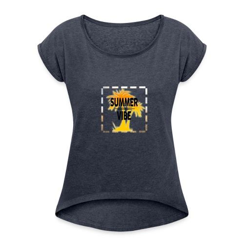 Summer Vibe ( Sommer Stimmung) - Frauen T-Shirt mit gerollten Ärmeln