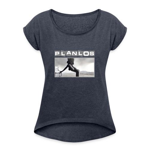 Planlos Frau und Natur - Frauen T-Shirt mit gerollten Ärmeln