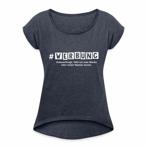 Hashtag Werbung weiss - Frauen T-Shirt mit gerollten Ärmeln
