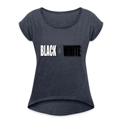 Black and White - Frauen T-Shirt mit gerollten Ärmeln