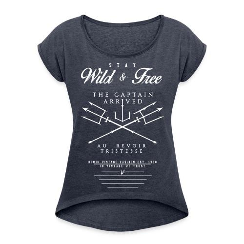 WILD & FREE - Frauen T-Shirt mit gerollten Ärmeln