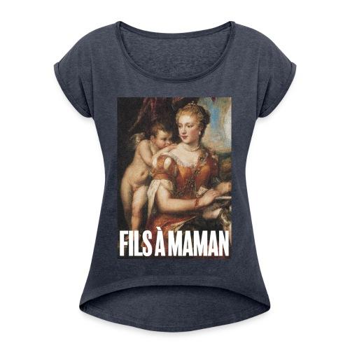 Fils à maman - T-shirt à manches retroussées Femme