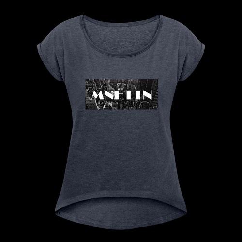 MNHTTN - New York Manhattan Downtown - Frauen T-Shirt mit gerollten Ärmeln