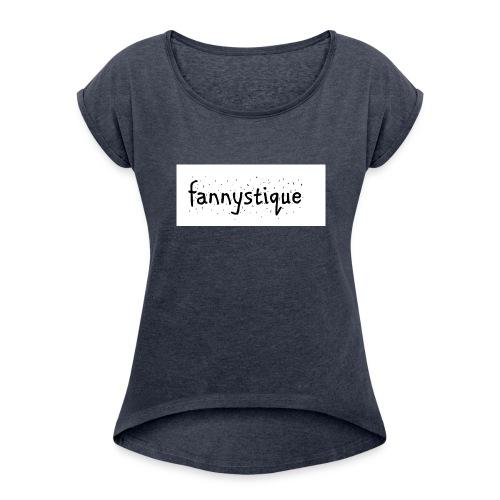 fannystique - T-shirt à manches retroussées Femme
