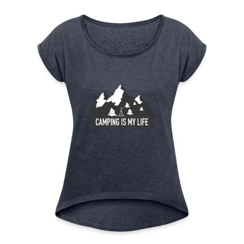 Camping is my life! - Frauen T-Shirt mit gerollten Ärmeln