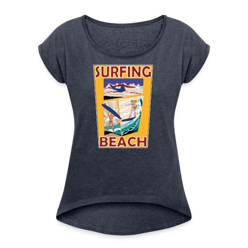 Surfing beach comic Urlaub t-shirt - Frauen T-Shirt mit gerollten Ärmeln