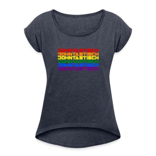 Rainbow Flag Johntastisch - Frauen T-Shirt mit gerollten Ärmeln