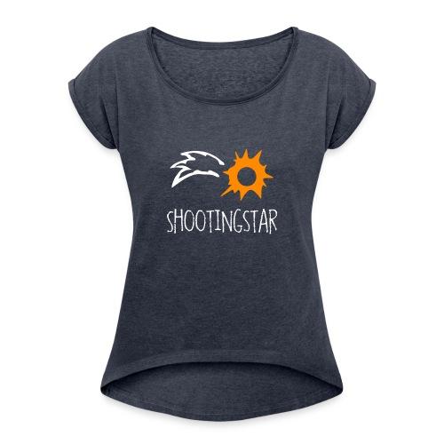 Shootingstar - Frauen T-Shirt mit gerollten Ärmeln