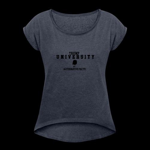 trump university - Frauen T-Shirt mit gerollten Ärmeln