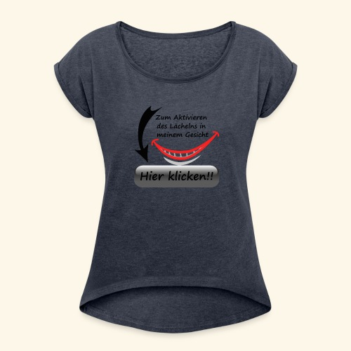 Lächeln Lachen Button Freude Gesicht Spaß flirten - Frauen T-Shirt mit gerollten Ärmeln