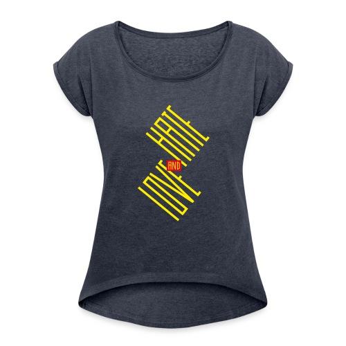 Hate and Love - T-shirt à manches retroussées Femme
