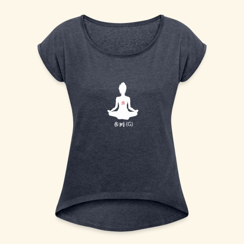 OMG Om - Women's T-Shirt with rolled up sleeves