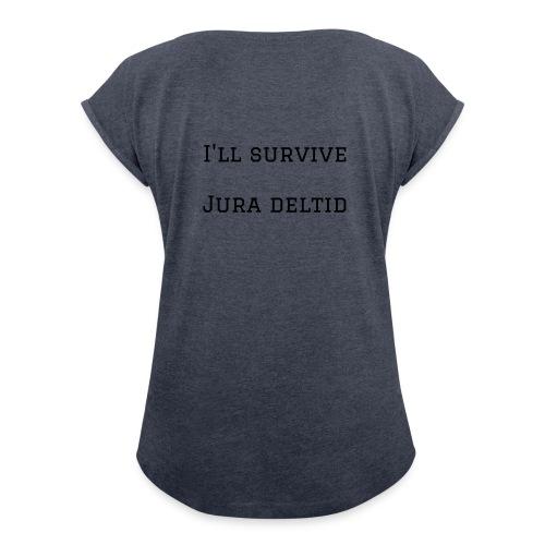 I'll survive jura deltid - Dame T-shirt med rulleærmer