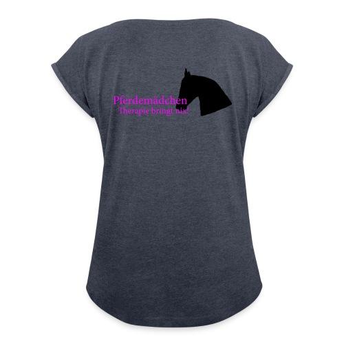 Pferdemaedchen - Frauen T-Shirt mit gerollten Ärmeln