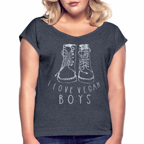 I love Vegan Boys Shirt Veganer T-Shirt - Frauen T-Shirt mit gerollten Ärmeln
