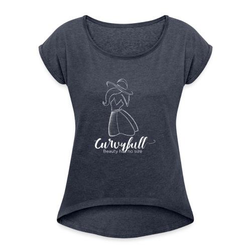 Curvyfull White - Frauen T-Shirt mit gerollten Ärmeln