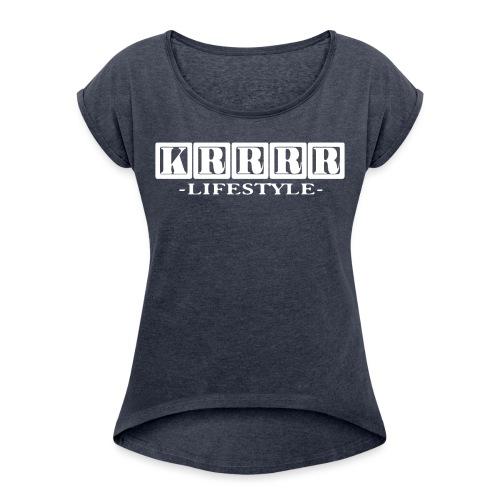 Krrrr lifestyle weiß - Frauen T-Shirt mit gerollten Ärmeln