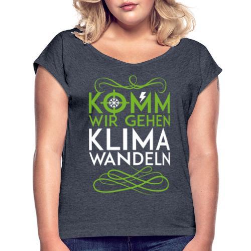 Komm wir gehen Klimawandeln - Frauen T-Shirt mit gerollten Ärmeln