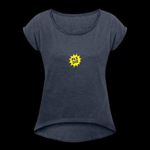 PLSDIE Hatewear - Frauen T-Shirt mit gerollten Ärmeln