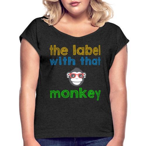 the label with that monkey - Frauen T-Shirt mit gerollten Ärmeln