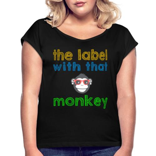 the label with that monkey - Frauen T-Shirt mit gerollten Ärmeln