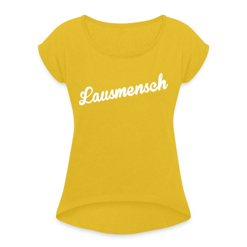 Vorschau: Lausmensch - Frauen T-Shirt mit gerollten Ärmeln