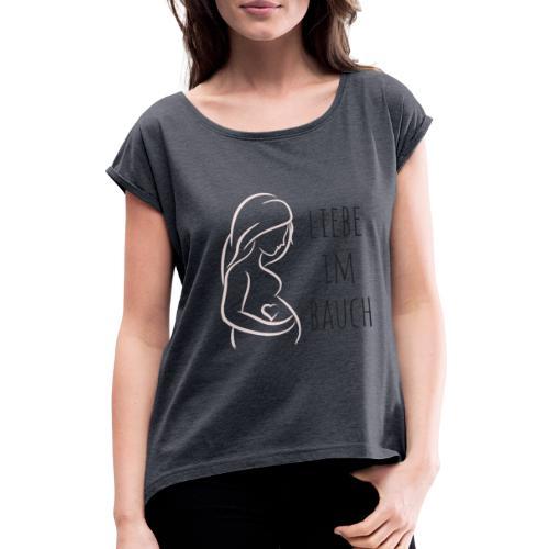 Liebe im Bauch - Frauen T-Shirt mit gerollten Ärmeln