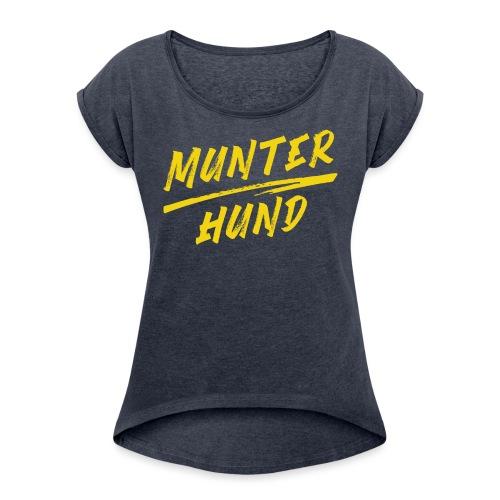 Munter Hund Logo Red - Frauen T-Shirt mit gerollten Ärmeln