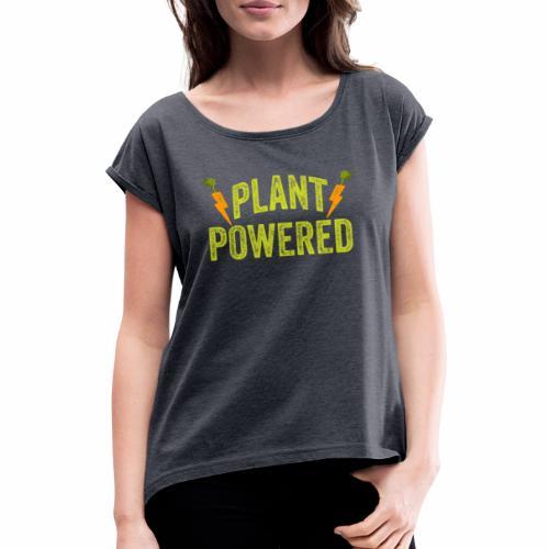 Plant Powered T-Shirt Veganer T-Shirt Geschenk - Frauen T-Shirt mit gerollten Ärmeln
