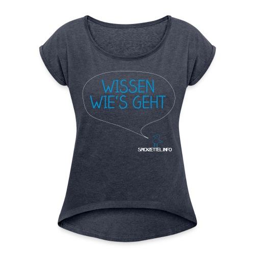 Wissen wie's geht - Frauen T-Shirt mit gerollten Ärmeln