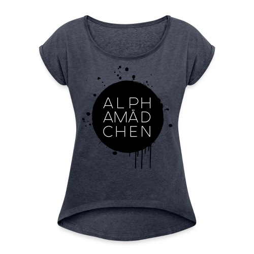 Alphamädchen - Frauen T-Shirt mit gerollten Ärmeln