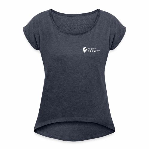 Fight Gravity White - Frauen T-Shirt mit gerollten Ärmeln