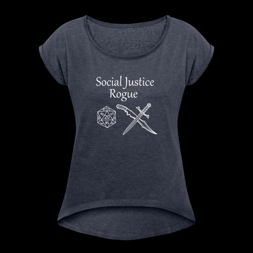 Social Justice Rogue - Women's T-Shirt with rolled up sleeves