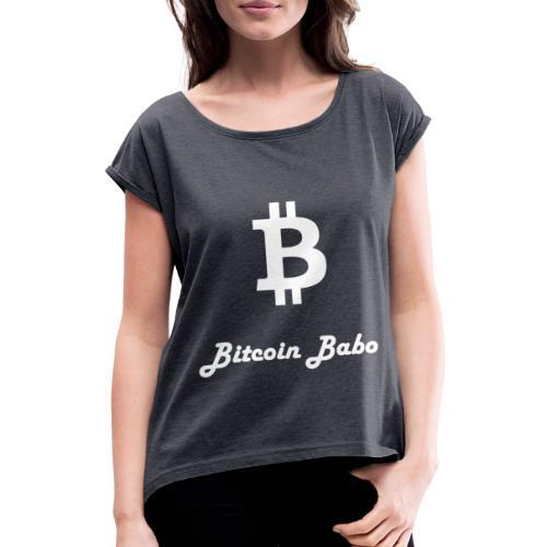 Bitcoin Babo - Frauen T-Shirt mit gerollten Ärmeln