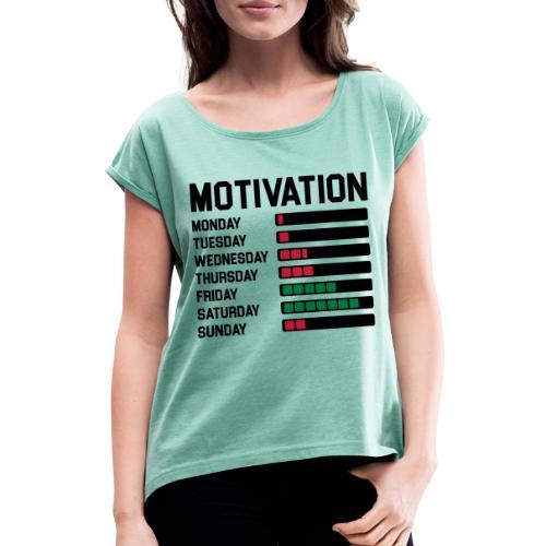 Wochen Motivation - Frauen T-Shirt mit gerollten Ärmeln